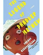 The Legend of Pradeep Mathew: A Novel