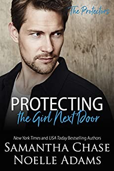 Protecting the Girl Next Door (The Protectors Book 3) by [Chase, Samantha, Adams, Noelle]