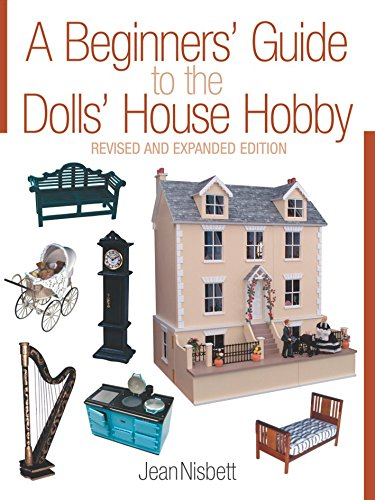 - A Beginners' Guide to the Dolls' House Hobby: Revised and Expanded Edition