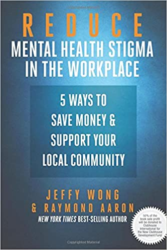 Reduce Mental Health Stigma In The Workplace 5 Ways To Save Money