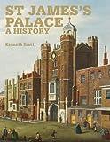 St James' Palace: A History