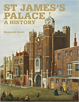 Book St James' Palace: A History
