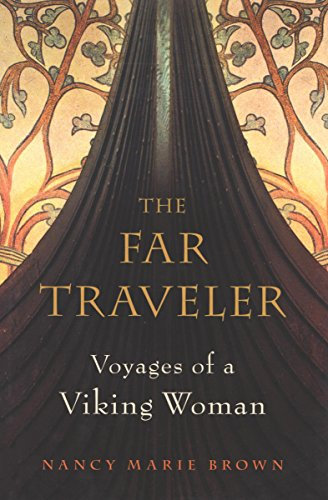The Far Traveler: Voyages of a Viking Woman