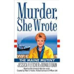 Murder, She Wrote: The Maine Mutiny | Jessica Fletcher,Donald Bain