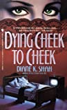 Dying Cheek to Cheek, Diane K. Shah, 0553296280