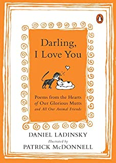 Book Cover: Darling, I Love You: Poems from the Hearts of Our Glorious Mutts and All Our Animal Friends