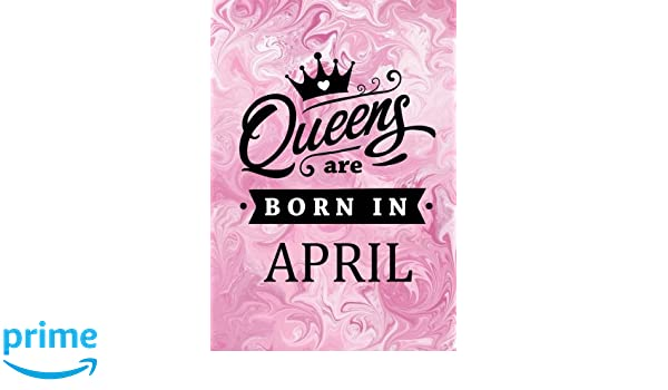 166a76b7d Queens are Born in April: Pink Marble Journal, Memory Book Birthday Present  For Her, Keepsake, Diary, Beautifully lined pages Notebook - Gifts for  Women: ...