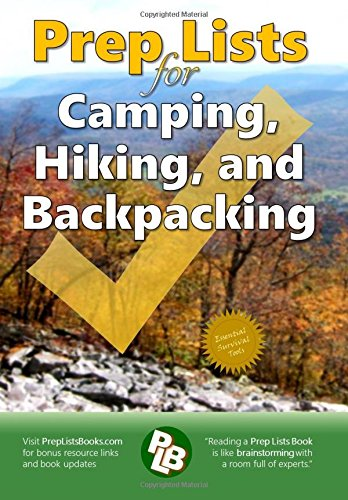Prep-Lists-for-Camping-Hiking-and-Backpacking-A-Quick-Reference-Guide-with-lists-of-everything-you-need-to-plan-for-your-next-adventure-or-to--next-crisis-Prep-Lists-Books-Volume-1