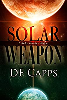 Solar Weapon (A Science Fiction Mystery/Thriller) by [Capps, D F]