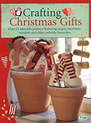 Crafting Christmas Gifts: 25 Adorable Projects Featuring Angels, Snowmen, Reindeer and Other Yuletide Favourites by Finnanger, Tone (2006) Paperback