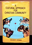 A Cultural Approach for Christian Community, Herman, Richard R., 0962943800