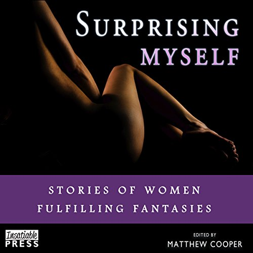 Surprising Myself: Stories of Women Fulfilling Fantasies Audiobook [Free Download by Trial] thumbnail