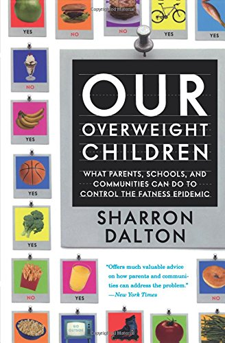 Our Overweight Children: What Parents, Schools, And...