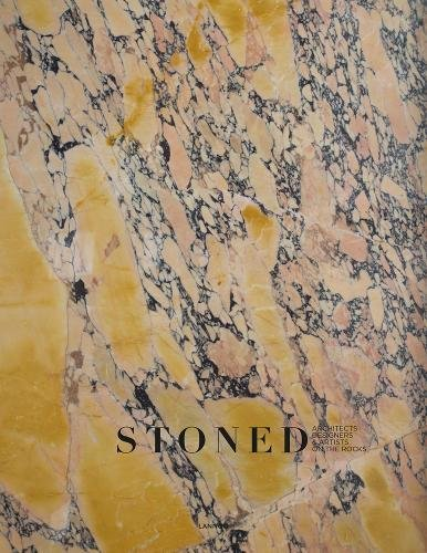Stoned: Architects, Designers & Artists on the (Stoned Designs)