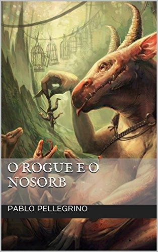 O Rogue e o Nosorb  (Portuguese Edition)