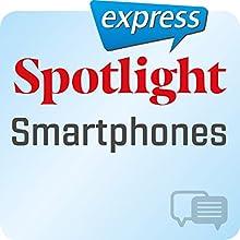 Spotlight express - Kommunikation: Wortschatz-Training Englisch - Smartphones Hörbuch von  div. Gesprochen von:  div.