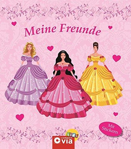 Meine Freunde: Prinzessinnen: Freundebuch mit Stickern für kleine Prinzessinnen
