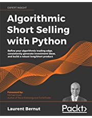Algorithmic Short Selling with Python: Refine your algorithmic trading edge, consistently generate investment ideas, and build a robust long/short product