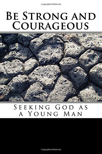 Be Strong and Courageous: Seeking God as a Young Man ebook
