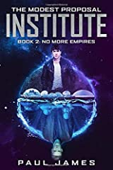 The Modest Proposal Institute: No More Empires: A YA Dystopian Thriller Paperback