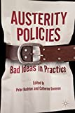 Austerity Policies: Bad Ideas in Practice