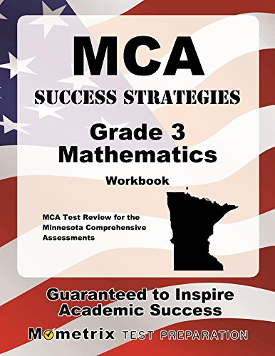 MCA Success Strategies Grade 3 Mathematics Workbook: Comprehensive Skill Building Practice for the Minnesota Comprehensive Assessments