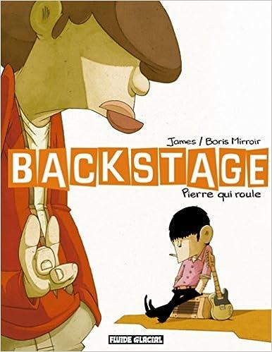 Lire Backstage, Tome 1 : Pierre qui roule pdf epub