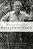 img - for [ SELECTED LETTERS OF WILLIAM STYRON - GREENLIGHT ] By Styron, William ( Author) 2012 [ Hardcover ] book / textbook / text book