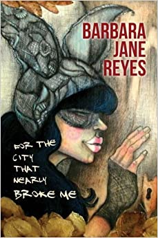 For the City That Nearly Broke Me (Indigenous Voices) by Reyes, Barbara (October 15, 2012)