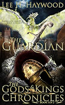 The Guardian (The Gods and Kings Chronicles Book 1) by [Haywood, Lee H.]