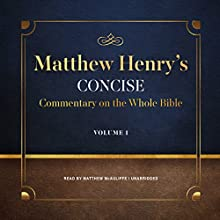 Matthew Henry's Concise Commentary on the Whole Bible, Vol. 1 Audiobook by Matthew Henry Narrated by Matthew McAuliffe