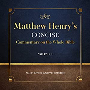 Matthew Henry's Concise Commentary on the Whole Bible, Vol. 1 Audiobook