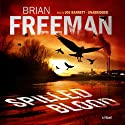 Spilled Blood: A Novel Audiobook by Brian Freeman Narrated by Joe Barrett