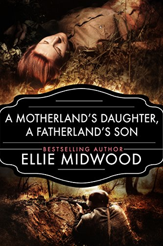A Motherland's Daughter, A Fatherland's Son: A WWII Novel