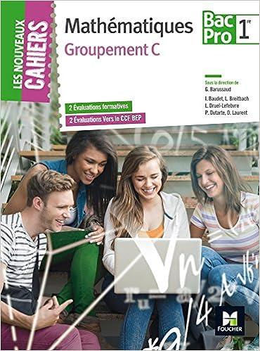 Livre gratuits Les Nouveaux Cahiers - MATHEMATIQUES - 1re BAC PRO Groupement C epub pdf