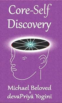 Core-Self Discovery (English Edition) de [Beloved, Michael, Yogini, devaPriya]