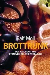 Brottrunk: Der Natursaft für Stoffwechsel und Verdauung