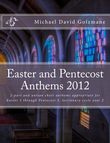 Easter and Pentecost Anthems 2012 by CreateSpace Independent Publishing Platform