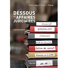 Les dessous des affaires judiciaires: Essais - documents (ESSAIS-DOCUMENT) (French Edition)