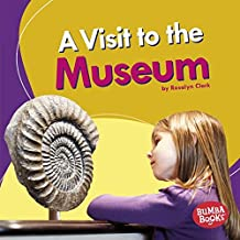 A Visit to the Museum (Bumba Books ™ — Places We Go)