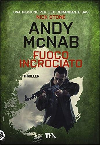 Andy McNab - Fuoco incrociato (2010)