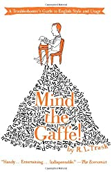 Mind the Gaffe!: A Troubleshooter's Guide to English Style and Usage