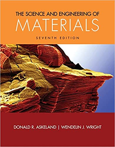 The Science and Engineering of Materials 7th Edition by Donald R. Askeland , Wendelin J. Wright  PDF Download