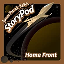 Home Front Audiobook by James Patrick Kelly Narrated by James Patrick Kelly