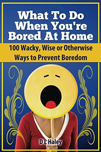 amazon com what to do when bored at home 100 wacky wise or rh amazon com bored at home after surgery bored at home with toddler