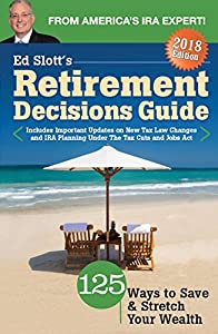 Ed Slott's Retirement Decisions Guide: 2018 Edition by IRA Help, LLC