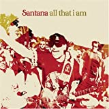All That I Am by Santana (2005-11-01)