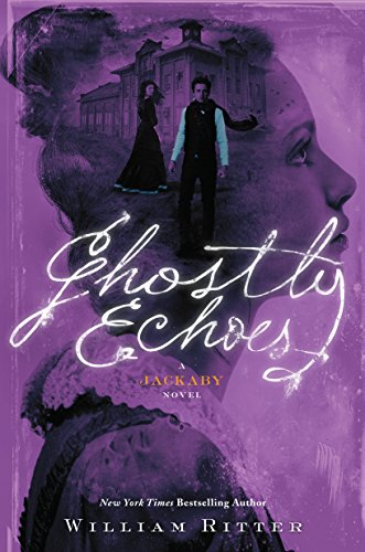 Ghostly Echoes: A Jackaby Novel by [Ritter, William]