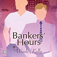 Bankers' Hours Audiobook by Wade Kelly Narrated by Derrick McClain