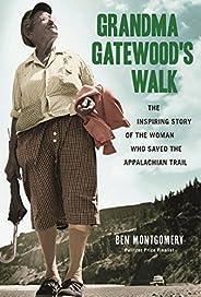 Grandma Gatewood's Walk: The Inspiring Story of the Woman Who Saved the Appalachian T